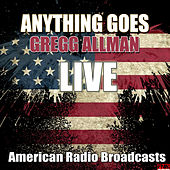 Anything Goes (Live) by Gregg Allman