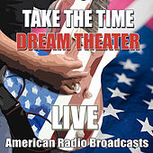 Take The Time (Live) by Dream Theater