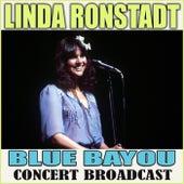 Blue Bayou Concert Broadcast (Live) by Linda Ronstadt