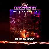 Only In My Dreams by Fury Weekend