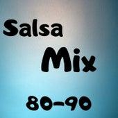 Salsa Mix 80-90 by Grupo Niche, Hector Tricoche, Los Adolescentes, Luis Enrique, Maelo Ruiz, Paquito Guzman, Victor Manuelle