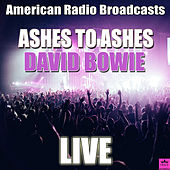Ashes To Ashes (Live) van David Bowie