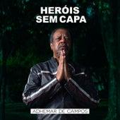 Heróis Sem Capa by Adhemar de Campos