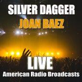 Silver Dagger (Live) von Joan Baez