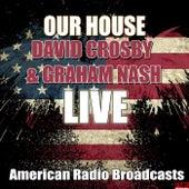 Our House (Live) de David Crosby