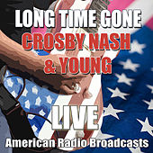 Long Time Gone (Live) de Crosby, Stills, Nash and Young