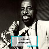 Yusef Lateef - The Selection von Yusef Lateef