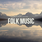 Austrian Alpine Folk Music von Various Artists