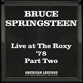 Live at The Roxy '78 Part Two (Live) de Bruce Springsteen