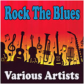 Rock The Blues by Various Artists