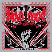 Hard Fight by Mad Dogs