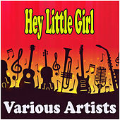 Hey Little Girl de Various Artists