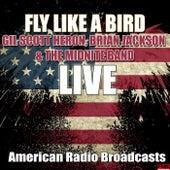 Fly Like A Bird (Live) by Gil Scott-Heron