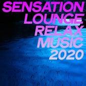 Sensation Lounge Relax Music 2020 von Various Artists