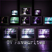 TV Favourites Vol. 3 by TV Themes