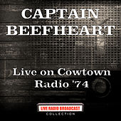 Live on Cowtown Radio '74 (Live) de Captain Beefheart