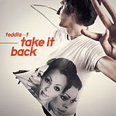 Take It Back by Toddla T