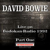 Live on Budokan Radio 1992 Part One (Live) by David Bowie