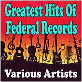 Greatest Hits Of Federal Records de Various Artists