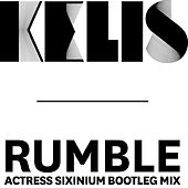Rumble (Actress Sixinium Bootleg Mix) de Kelis