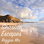 Seaside Escapes Reggae Mix by Various Artists