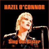 Sing Out Sister de Hazel O'Connor