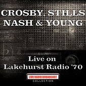 Live on Lakehurst Radio '70 (Live) von Crosby, Stills, Nash and Young