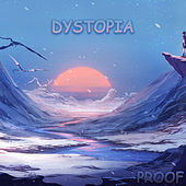 Dystopia by Proof