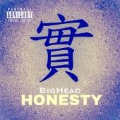 Honesty by Big Head