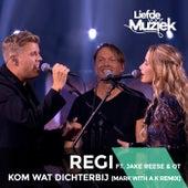 Kom Wat Dichterbij (Uit Liefde Voor Muziek) (Mark With a K Remix) von Regi