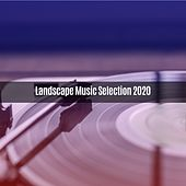 Landscape Music Selection 2020 de Melegari