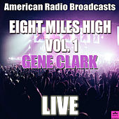 Eight Miles High Vol. 1 (Live) by Gene Clark