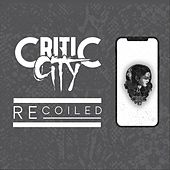 Recoiled by Critic City