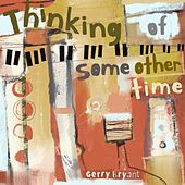 Thinking of Some Other Time de Gerry Bryant