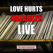 Love Hurts (Live) by Nazareth
