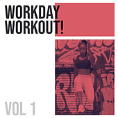 Workday Workout! (Vol. 1) de Various Artists