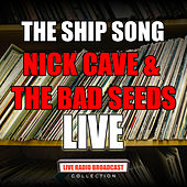 The Ship Song (Live) von Nick Cave