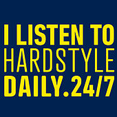 I Listen To Hardstyle Daily - 24/7 de Various Artists