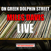 On Green Dolphin Street (Live) by Miles Davis
