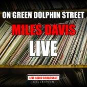 On Green Dolphin Street (Live) von Miles Davis