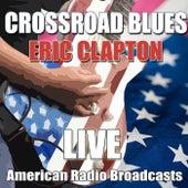 Crossroad Blues (Live) van Eric Clapton