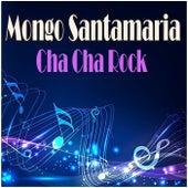 Cha Cha Rock by Mongo Santamaria