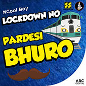Lockdown No Pardesi Bhuro de Rahul Munjariya