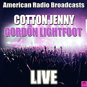 Cotton Jenny (Live) von Gordon Lightfoot