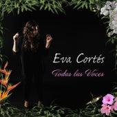 Todas Las Voces de Eva Cortés