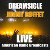 Dreamsicle (Live) by Jimmy Buffett