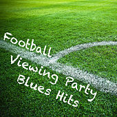 Football Viewing Party Blues Hits by Various Artists