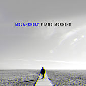 Melancholy Piano Morning - Gentle Piano Collection by Relaxing Piano Music Relaxing Piano Music Consort