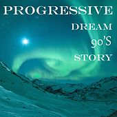 Progressive Dream 90's Story de 4 Melodies, 20th Age, Dj Wally, Dream Master, Phoenix, Ester Chester, Manithu, Jupe, Maui, Netzwerk, Drago