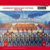 Aldershot Searchlight Tattoos 1932-38 by Massed Bands of the Aldershot Command